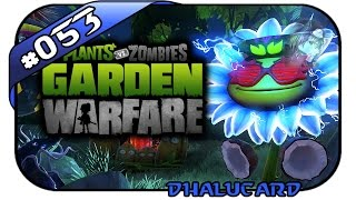 PLANTS VS ZOMBIES: GARDEN WARFARE PC #053 - IMMER FESTE DRAUF - Let's Play PvZ - Dhalucard