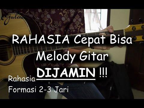 download lagu RAHASIA Bisa Cepat Melody Gitar DIJAMIN BISA!!! gratis