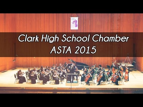 Clark High School Chamber Orchestra - ASTA 2015