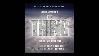 The Thing Soundtrack Track 2 34 Main Theme Desolation 34 Ennio Morricone