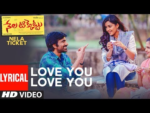 Love You Love You Lyrical Song|| Nela Ticket Songs || Ravi Teja, Malvika, Shakthikanth Karthick