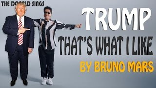 download lagu Donald Trump Singing That's What I Like By Bruno gratis