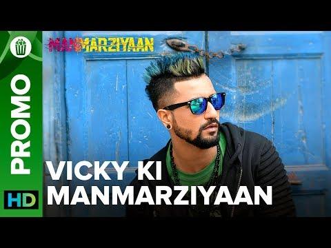 Vicky Ki Manmarziyaan | Vicky Kaushal | Manmarziyaan | 14th September