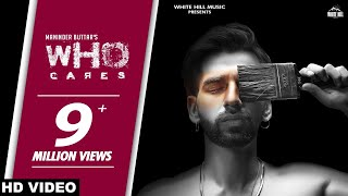 WHO CARES : Maninder Buttar | MixSingh | New Punjabi Song 2018 | White Hill Music