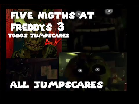 Five Nigths At Freddy\'s 3 Todos Jumpscares