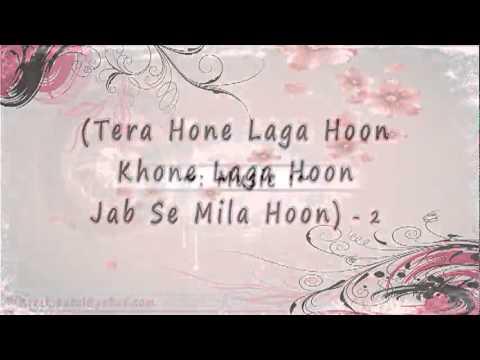 Tera Hone Laga Hoon FULL SONG By ViCkY LoHiAn WaLa