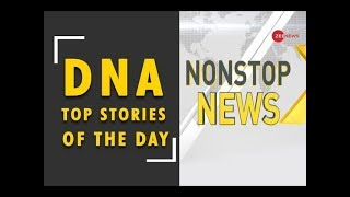 DNA: Non Stop News, September 10, 2018