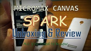 Micromax Canvas Spark (Retail Version) - Unboxing & Quick Review - All You Need to Know