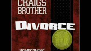 Watch Craigs Brother Divorce video