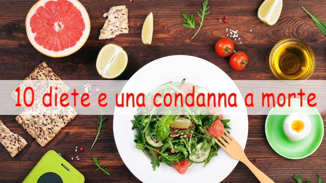 10 diete e una condanna a morte!