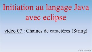 Java avec eclipse - video07 - chaines de caracteres
