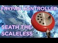 Frying Pan Controller vs. Seath the Scaleless! Mp3