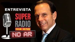 ENTREVISTA COMPLETA - João Doria é entrevistado na Super Rádio AM 1150 - 25/04/2017