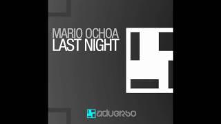 Mario Ochoa - Last Night  (Original Mix)
