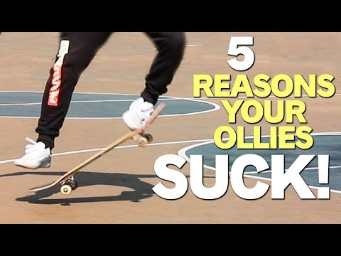 5 Reasons Your Ollie's Suck | A Skateboarder's Guide