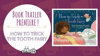 HOW TO TRICK THE TOOTH FAIRY Book Trailer