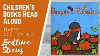 PENGUIN AND PUMPKIN Book Read Aloud | Fall Books for Kids | Children's Books Read Aloud
