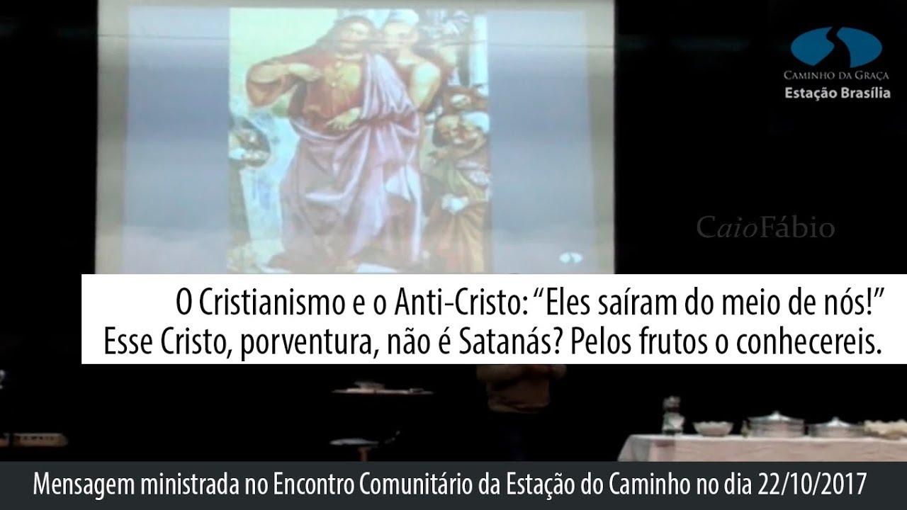 """Cristianismo e Anti-Cristo: """"Eles saíram do meio de nós!"""" Esse Cristo não é Satanás? Veja os frutos!"""