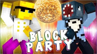 Minecraft - NO MORE BLOCK PARTY! W/AshDubh