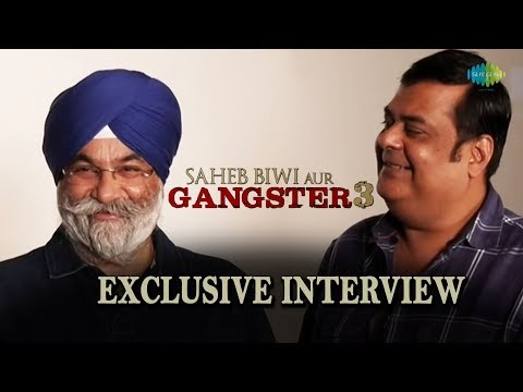 Rahul Mittra & Raju Chadha talk about Saheb Biwi Aur Ganster 3 | Exclusive Interview