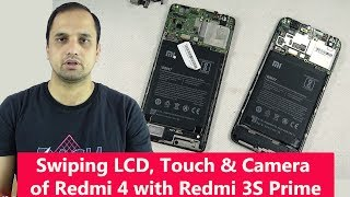 Swiping LCD, Touch, Front & Rear Camera of Redmi 4 with Redmi 3S Prime