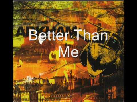 Arkham - Better Than Me