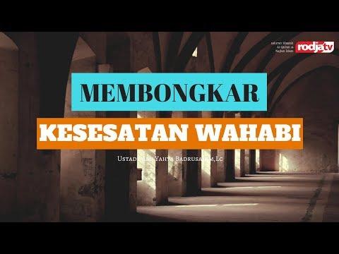 Ceramah Agama Islam: Membongkar Kesesatan Wahabi (Ustadz Badrusalam, Lc.)