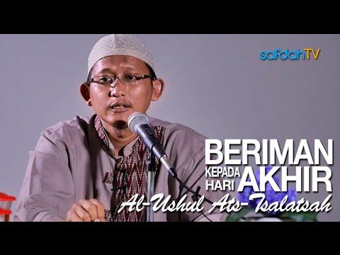 Kajian Kitab Al-Ushul Ats-Tsalatsah: Beriman Pada Hari Akhir - Ustadz Badru Salam, Lc