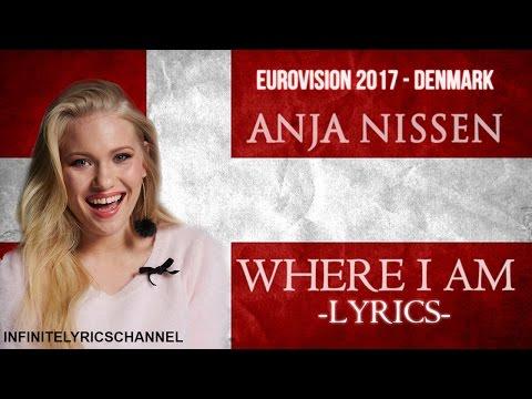 Anja Nissen - Where I Am (LYRICS) | Eurovision 2017 DENMARK