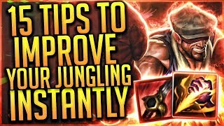 HOW TO JUNGLE: 15 Tips To Improve Your Jungling Instantly (S8)