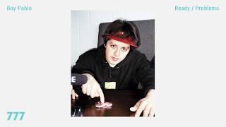 boy pablo - Ready/Problems