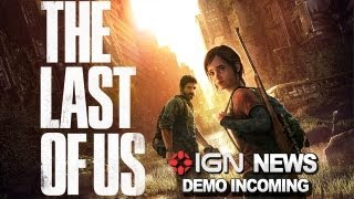 IGN News - The Last of Us Demo Announced