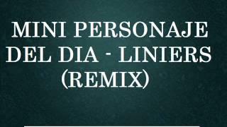 Mini Personaje Del Dia - Liniers (Remix) - Los Mejores Audios De WhatsApp