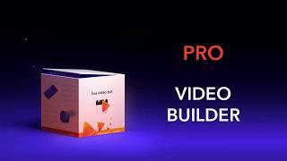 PRO   VIDEO BUILDER