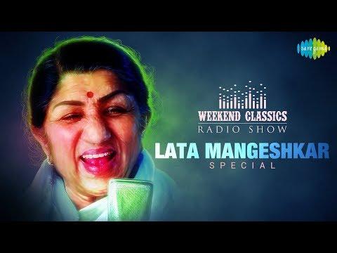 Weekend Classic Radio Show |  Lata Mangeshkar Speical | Mee Raat Takali | Airaneechya Deva Tula