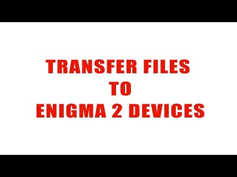 How To Transfer File From Computer To Enigma 2 Devices