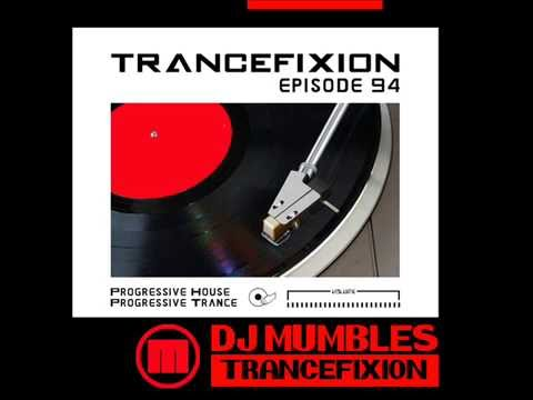 PROGRESSIVE HOUSE TRANCE MIX - JULY 2011 - DJ MUMBLES - TRANCEFIXION EPISODE 94