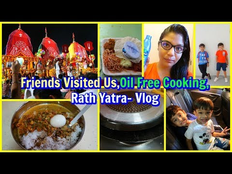 Friends Visited Us, Oil Free Cooking, Rath Yatra Vlog | SuperPrincessjo