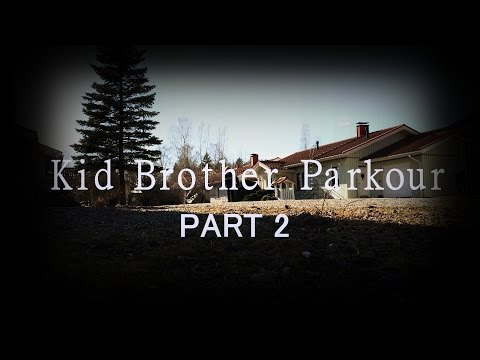 Kid Brother Parkour - PART 2