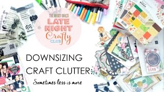 Late Night Crafty Club No. 8 REPLAY: Downsizing Craft Clutter