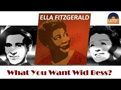 Ella Fitzgerald - What You Want Wid Bess