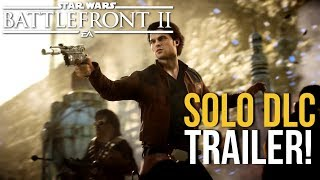 Star Wars Battlefront 2 - SOLO: DLC Trailer! Offizieller Season 2 Trailer