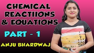 Chemical Reactions And Equations | Balancing Chemical Equation | Class 10 Science / Chemistry | Anju