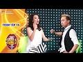 Giọng ải giọng ai | teaser tập 16: Trấn Thành chọc giận khiến Thu Trang muốn bùng cháy