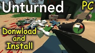 How to Download and Install Unturned - Free Survival Game [PC]