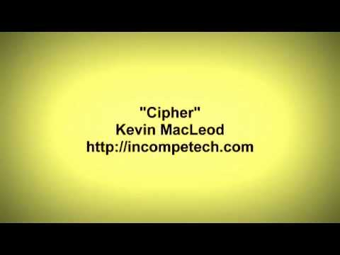 Cipher By Kevin MacLeod 30 Minutes