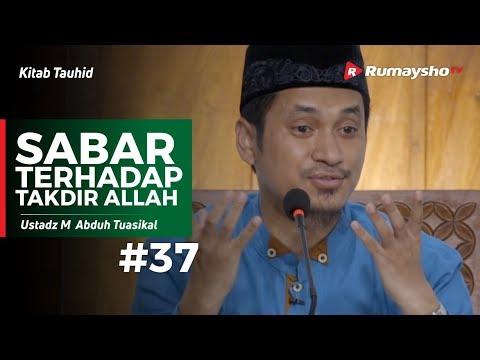 Kitab Tauhid (37) : Sabar Terhadap Takdir Allah - Ustadz M Abduh Tuasikal