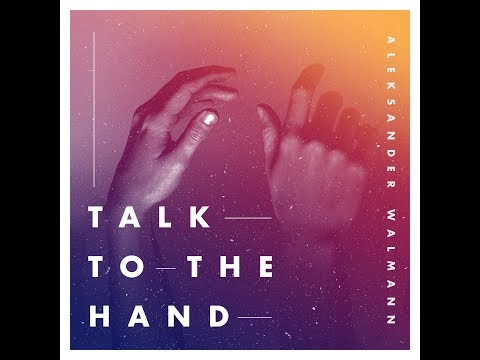 Aleksander Walmann - Talk To The Hand - official lyric video