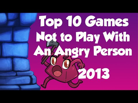 Top Ten Games NOT to play with an Angry Person