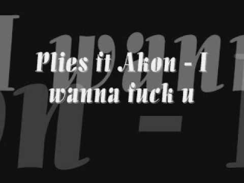 Plies Ft Akon - I wanna fuck You - (Akon Music)